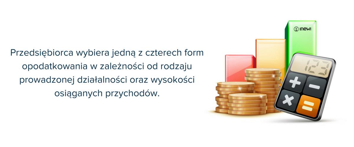 przedsiębiorca wybiera jedną z czterech form opodatkowania